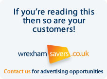 If you're reading this then so are your customers! Contact Wrexham Savers for advertising opportunities