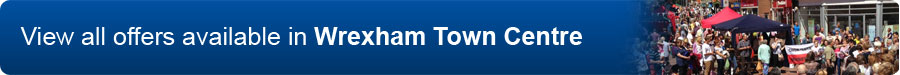 View all offers available in Wrexham town centre