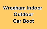 Wrexham Indoor - Outdoor Car Boot