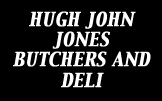 Hugh John Jones Butchers and Deli Since 1866