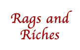 Rags and Riches