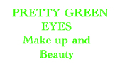 Pretty Green Eyes.  Make-up and Beauty