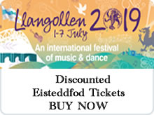 Early bird tickets -LLangollen Eisteddfod advert